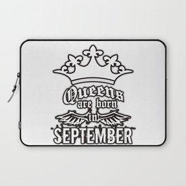 QUEENS ARE BORN IN SEPTEMBER Laptop Sleeve