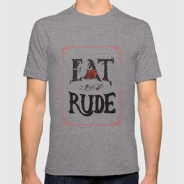 Eat the Rude T-shirt