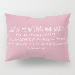 Habakkuk 1:5 x Rose Pillow Sham