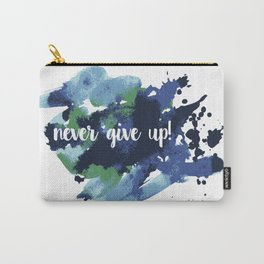 Never give up! Carry-All Pouch