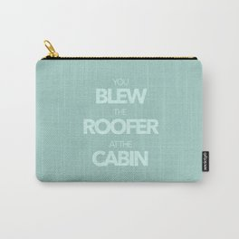The Roofer at the Cabin Carry-All Pouch
