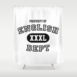 Property of the English Department Shower Curtain