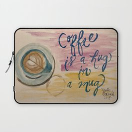 Coffee is a hug in a mug Laptop Sleeve