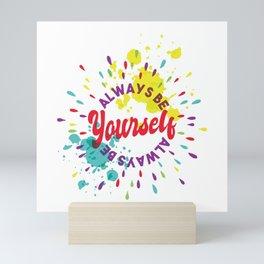 Always be yourself Watercolor Mini Art Print