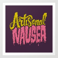 Artisanal Nausea Art Print