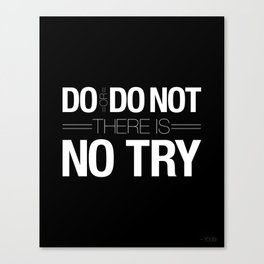 Do or Do Not Canvas Print