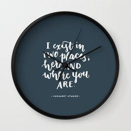 I exist in two places. Margaret Atwood quote. Hand Lettering. Wall Clock