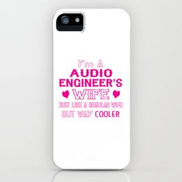 Audio Engineer's Wife iPhone Case