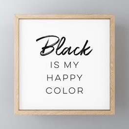 Black Is My Happy Color Framed Mini Art Print