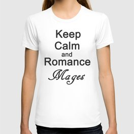 Keep Calm and Romance Mages T-shirt