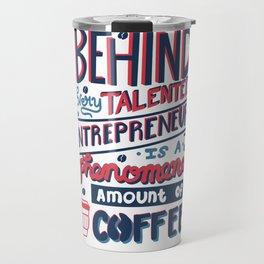 Talented Entrepreneur Travel Mug