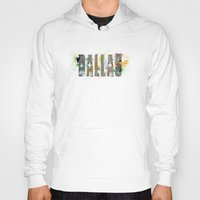 dallas Hoodies featuring Dallas by Tonya Doughty