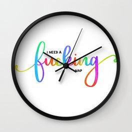 I Need a Fucking Nap Wall Clock