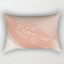 Come And Be Made New, Let Morning Light Change You. Rectangular Pillow