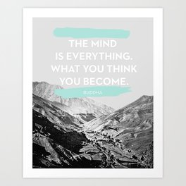 The Mind is Everything Art Print