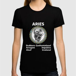 I'm An Aries - Zodiacs Sign T Shirt T-shirt