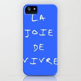 La joie de vivre iPhone Case