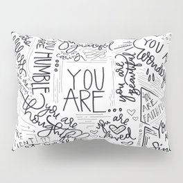 YOU ARE.. Pillow Sham