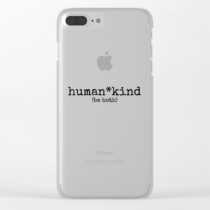 human kind be both Clear iPhone Case