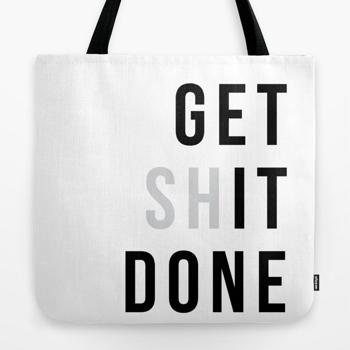 Get Sh(it) Done // Get Shit Done Tote Bag