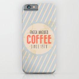 Fresh Brewed Coffee iPhone Case
