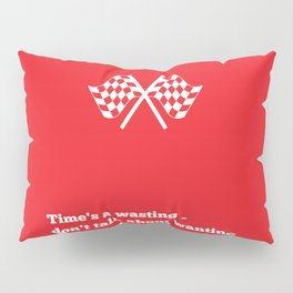 Lab No. 4 - Time's a wasting don't talk about wanting Time Management Motivational Quotes Poster Pillow Sham