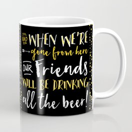In Heaven There Is No Beer! Coffee Mug