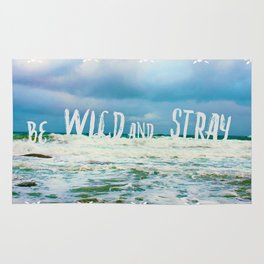 Be Wild and Stray. Rug