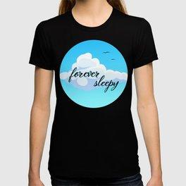 Forever Sleepy T-shirt