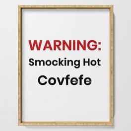Smocking Hot Covfefe Serving Tray