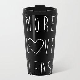 More Love Please Black Metal Travel Mug