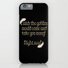 Goblins Take You Away (Black) iPhone Case