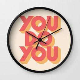 You Do You Wall Clock