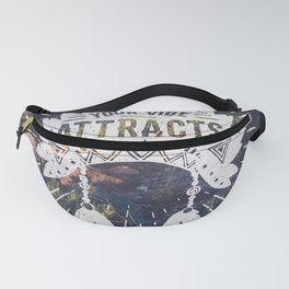 Your Vibe Attracts Your Tribe - Mountain Morning Fanny Pack