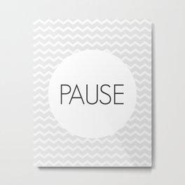 Take a Pause Metal Print