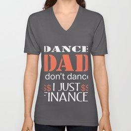 Funny Dance Dad I Don't Dance I just Finance appreciaitoon gift Unisex V-Neck