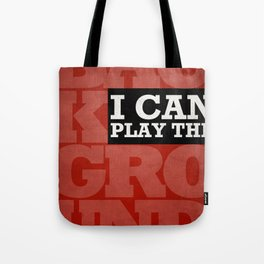I Can Play the Background Tote Bag