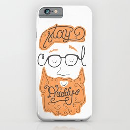 Stay Cool Daddy-o iPhone Case