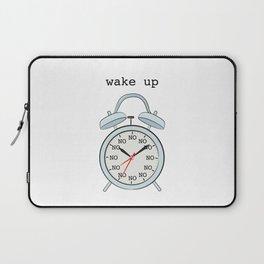 Wake up.NO Laptop Sleeve