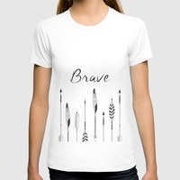 be brave T-shirts featuring Brave by Mind Design