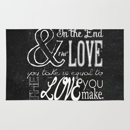 & In the end, the love you take; Lyric Quote. Rug