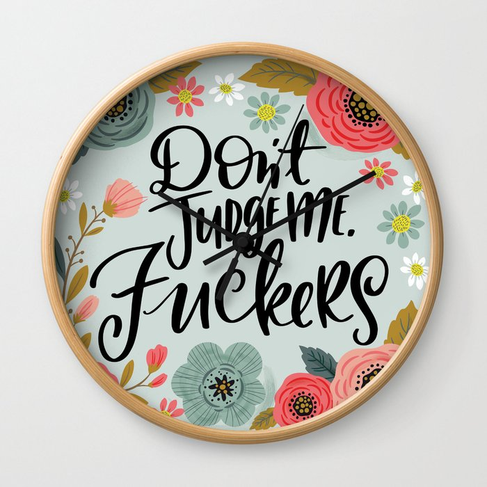 Pretty Sweary: Don't Judge Me, Fuckers Wall Clock