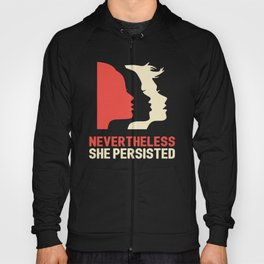 Nevertheless, she persisted (Womens March) Hoody