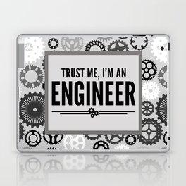 Trust Me Engineer Funny Quote Laptop & iPad Skin