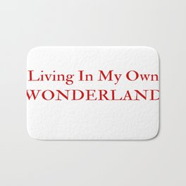 Living In My Own Wonderland in Red Bath Mat