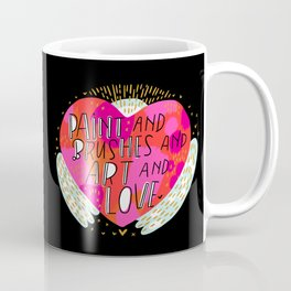 Paint and Brushes and Art and Love Coffee Mug