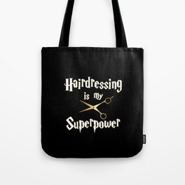 Hairdressing is my Superpower Tote Bag