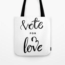 Vote for Love Tote Bag