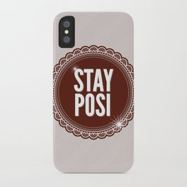 Stay Posi iPhone Case