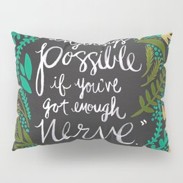 Anything's Possible on Charcoal Pillow Sham